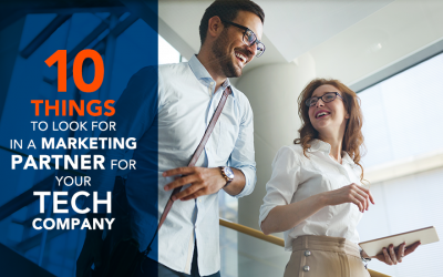 10 Things to Look for in a Marketing Partner for Your Tech Company
